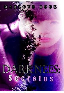 """Libro. """"Darknees: Secretos """" Leer online"""