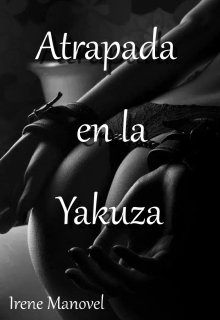 """Libro. """"Atrapada en la Yakuza"""" Leer online"""