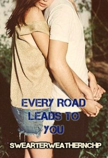 "Libro. ""Every Road Leads To You"" Leer online"