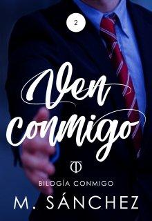 """Libro. """"Ven Conmigo (2º bilogía Conmigo)"""" Leer online"""