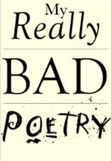 "Libro. ""My Really Bad Poetry"" Leer online"