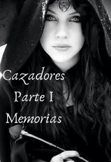 "Libro. ""Cazadores Parte I Memorias."" Leer online"