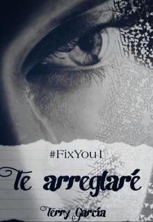 "Libro. ""Te Arreglaré (#fixyou1)"" Leer online"