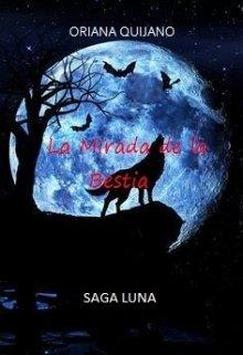 """Libro. """"La Mirada de La Bestia ( Saga Luna #1 )"""" Leer online"""