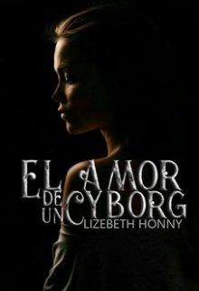"""Libro. """"El amor de un Cyborg"""" Leer online"""