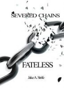 "Book. ""Severed Chains: Fateless (book 1)"" read online"