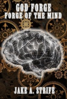 """Book. """"God Forge: Forge of the Mind (book 1)"""" read online"""