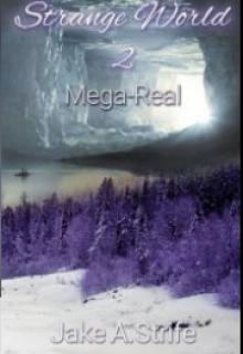 """Book. """"Strange World: Mega-Real (book 2)"""" read online"""