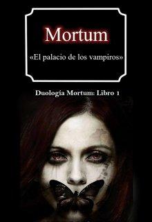 """Libro. """"Mortum: El Palacio De Los Vampiros (libro 1)"""" Leer online"""