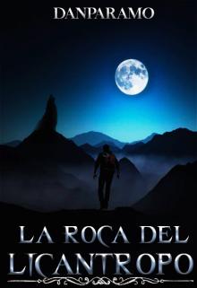 """Libro. """"La Roca del Licántropo©"""" Leer online"""