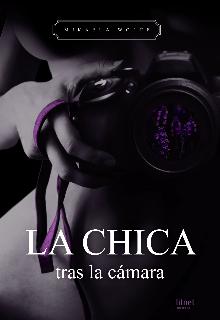 """Libro. """"La chica tras la cámara """" Leer online"""