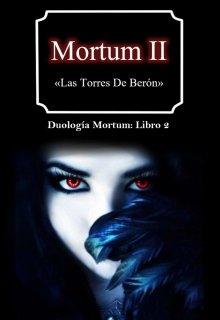 """Libro. """"Mortum Il: Las Torres De Berón  (libro 2)"""" Leer online"""
