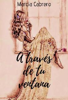 "Libro. ""A Través De Tu Ventana"" Leer online"
