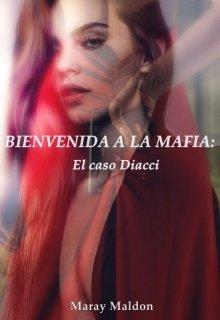 """Libro. """"Bienvenida a la Mafia: El caso Diacci """" Leer online"""