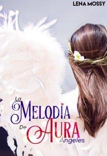 """Libro. """"3. La Melodía de Aura - Ángeles"""" Leer online"""