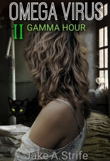 "Book. ""Omega Virus: Gamma Hour (book 2)"" read online"