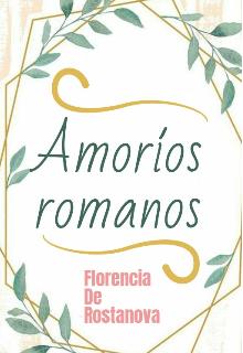 """Libro. """"Amoríos romanos"""" Leer online"""