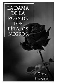 """Libro. """"La Dama de La Rosa de los pétalos negros """" Leer online"""