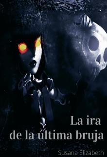 "Libro. ""La ira de la última bruja"" Leer online"