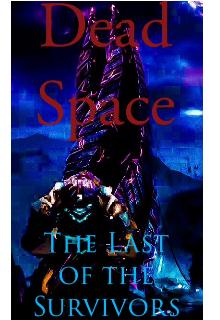"Книга. ""Dead Space:the Last of the Survivors"" читать онлайн"
