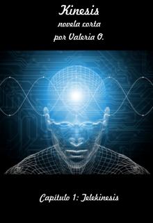 """Libro. """"Kinesis - Capítulo 1: Telekinesis"""" Leer online"""