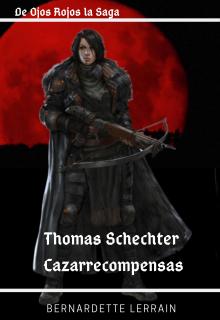 """Libro. """"Thomas Schechter Cazarrecompensas"""" Leer online"""