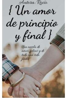 """Libro. """"Un amor de principio y final"""" Leer online"""