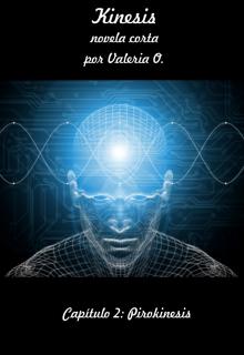 """Libro. """"Kinesis - Capítulo 2: Pirokinesis"""" Leer online"""