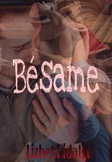 """Libro. """"Bésame."""" Leer online"""