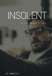"""Книга. """"Insolent"""" читать онлайн"""