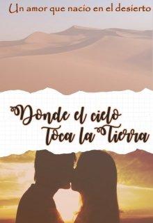 """Libro. """"Donde el cielo toca la tierra  Amor en el desierto"""" Leer online"""