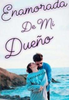 """Libro. """"Enamorada De Mi Dueño """" Leer online"""