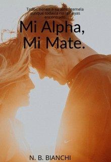 """Libro. """"Mi Alpha, Mi Mate"""" Leer online"""