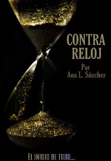 """Libro. """"Contra Reloj por Ana L. Sánchez Parte 1 """" Leer online"""