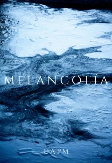 """Libro. """"Melancolía"""" Leer online"""