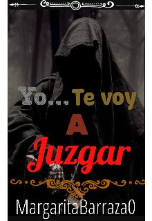 """Libro. """"Yo... Te Voy A Juzgar"""" Leer online"""