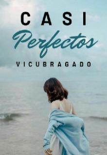 """Libro. """"Casi Perfectos ¦cuando nadie recuerda el amor¦"""" Leer online"""