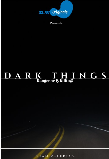 "Book. ""Dark Things: Dangerous & Killing!"" read online"