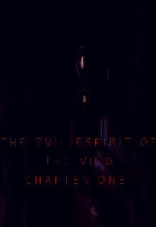 """Libro. """"The Evil Spirit of the Void: Chapter One"""" Leer online"""