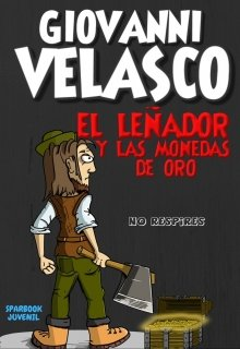 """Libro. """"El LeÑador Y Las Monedas De Oro"""" Leer online"""