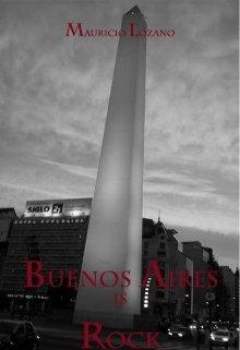 """Libro. """"Buenos Aires is Rock"""" Leer online"""