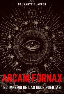 """Libro. """"Arcam Fornax: El imperio de las doce puertas"""" Leer online"""