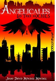 """Libro. """"Angelicales: Las Tres Noches """" Leer online"""