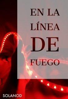 """Libro. """"En La LÍnea De Fuego"""" Leer online"""