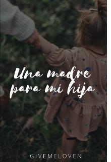 """Libro. """"Una Madre Para Mi Hija"""" Leer online"""