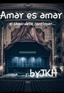 """Libro. """"Amar es amar. El show debe continuar"""" Leer online"""