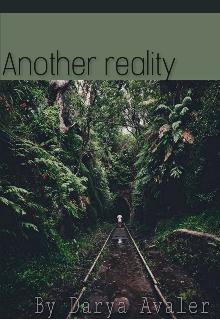 "Книга. ""Another reality."" читать онлайн"