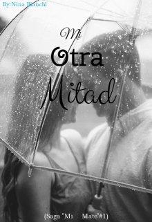 """Libro. """"Mi Otra Mitad (saga """"Mi Mate"""" #1)"""" Leer online"""