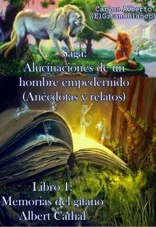 "Libro. ""Libro 1: Memorias del gitano Albert Cathal (4)"" Leer online"
