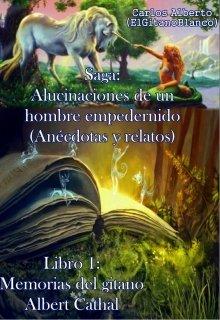 "Libro. ""Libro 1: Memorias del gitano Albert Cathal (8)"" Leer online"